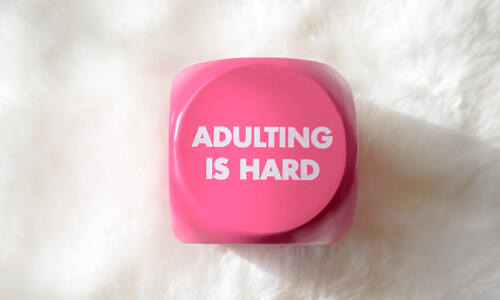 I'm an Adult Now. Now What?